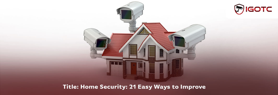 Home Security: 21 Easy Ways to Improve